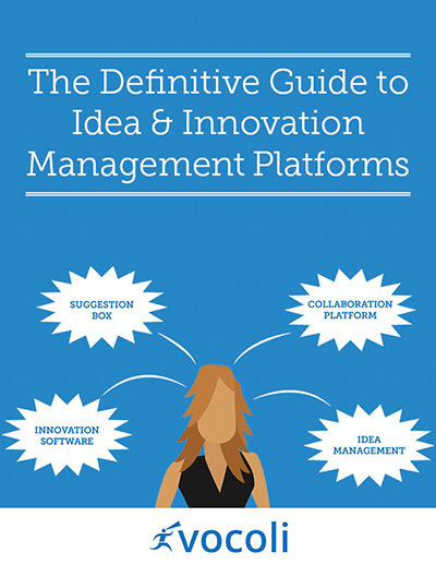The Definitive Guide to Idea and Innovation Management Platforms